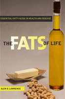 The Fats of Life Essential Fatty Acids in Health and Disease