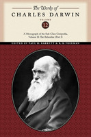 The Works of Charles Darwin, Volume 12 A Monograph of the Sub-Class Cirripedia, Volume II: The Balanidae (Part One)