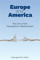 Europe and America The End of the Transatlantic Relationship?