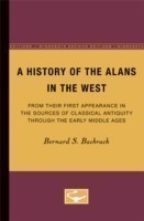 A History of the Alans in the West From Their First Appearance in the Sources of Classical Antiquity through the Early Middle Ages