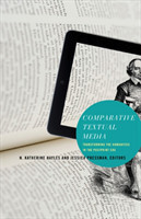 Comparative Textual Media Transforming the Humanities in the Postprint Era