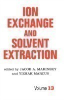 Ion Exchange and Solvent Extraction A Series of Advances, Volume 13