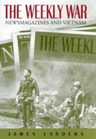 The Weekly War Newsmagazines and Vietnam