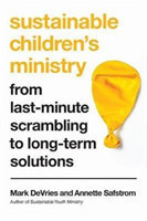 Sustainable Children's Ministry From Last-Minute Scrambling to Long-Term Solutions
