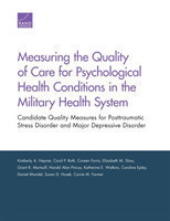 Measuring the Quality of Care for Psychological Health Conditions in the Military Health System Candidate Quality Measures for Posttraumatic Stress Disorder and Major Depressive Disorder
