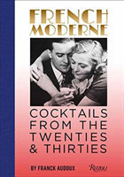 French Moderne Cocktails from the Twenties and Thirties with recipes