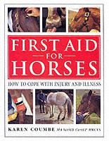 First Aid for Horses How to Cope with Injury and Illness