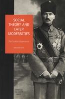 Social Theory and Later Modernities The Turkish Experience