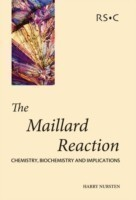 The Maillard Reaction Chemistry, Biochemistry and Implications