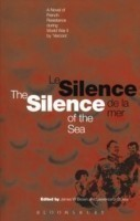 The Silence of the Sea / Le Silence De La Mer A Novel of French Resistance During the Second World War by 'vercors'