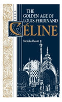 Golden Age of Louis-Ferdinand Celine
