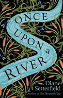 Setterfield, Diane - Once Upon a River