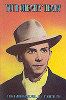 Your Cheatin' Heart Biography of Hank Williams