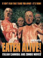 Eaten Alive! Italian Cannibal and Zombie Movies