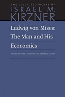 Ludwig von Mises The Man and His Economics