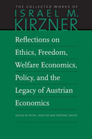 Reflections on Ethics, Freedom, Welfare Economics, Policy, and the Legacy of Austrian Economics