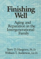Finishing Well Aging and Reparation in the Intergenerational Family