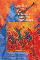 Canadian Cultural Exchange / Echanges Culturels au Canada Translation and Transculturation / Traduction et Transculturation