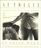 Sally Mann: At Twelve Portraits of Young Women