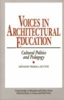 Voices in Architectural Education Cultural Politics and Pedagogy