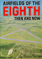 Airfields of the Eighth Then and Now Then and Now