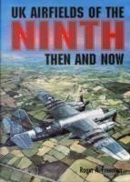UK Airfields of the Ninth Then and Now Then and Now