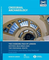 Changing Face of London Historic Buildings and the Crossrail Route