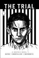 The Trial A Graphic Novel of Franz Kafka's Classic