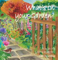 What's in Your Garden? A Book for Young Explorers