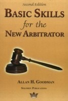 Basic Skills for the New Arbitrator, 2nd Edition