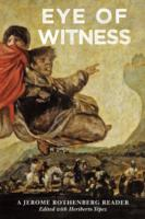 Eye of Witness A Jerome Rothenberg Reader