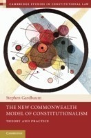 The New Commonwealth Model of Constitutionalism Theory and Practice