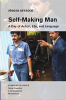 SelfMaking Man: A Day of Action, Life, and Language