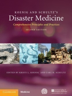 Koenig and Schultz's Disaster Medicine Comprehensive Principles and Practices