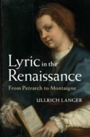 Lyric in the Renaissance From Petrarch to Montaigne