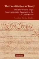 The Constitution as Treaty The International Legal Constructionalist Approach to the US Constitution