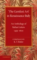'The Gentlest Art' in Renaissance Italy An Anthology of Italian Letters 1459-1600