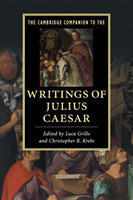 The Cambridge Companion to the Writings of Julius Caesar