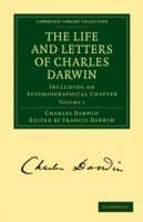 The Life and Letters of Charles Darwin: Volume 1 Including an Autobiographical Chapter