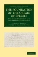 The Foundation of the Origin of Species Two Essays Written in 1842 and 1844 by Charles Darwin