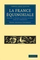 La France Equinoxiale 2 Volume Paperback Set La France Equinoxiale