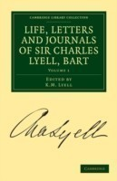Life, Letters and Journals of Sir Charles Lyell, Bart