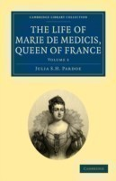 The The Life of Marie de Medicis, Queen of France 3 Volume Set The Life of Marie de Medicis, Queen of France