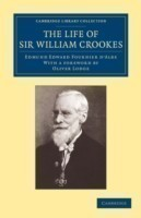 Life of Sir William Crookes, O.M., F.R.S.