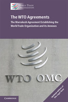 The WTO Agreements The Marrakesh Agreement Establishing the World Trade Organization and its Annexes