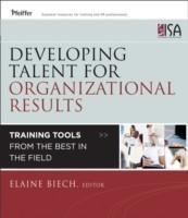 Developing Talent for Organizational Results Training Tools from the Best in the Field