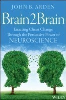 Brain2brain Enacting Client Change Through the Persuasive Power of Neuroscience