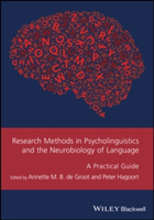 Research Methods in Psycholinguistics and the Neurobiology of Language A Practical Guide