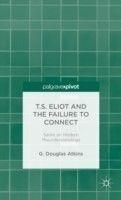 T.S. Eliot and the Failure to Connect Satire on Modern Misunderstandings