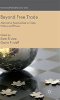 Beyond Free Trade Alternative Approaches to Trade, Politics and Power